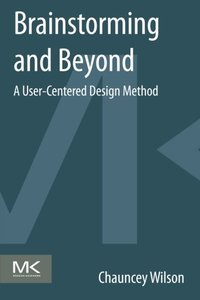 Brainstorming and Beyond: A User-Centered Design Method (Paperback)-cover