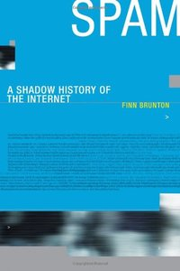 Spam: A Shadow History of the Internet (Hardcover)-cover