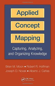 Applied Concept Mapping: Capturing, Analyzing, and Organizing Knowledge (Hardcover)