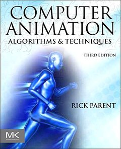 Computer Animation: Algorithms and Techniques, 3/e (Hardcover)-cover
