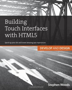 Building Touch Interfaces with HTML5: Develop and Design Speed up your site and create amazing user experiences (Paperback)-cover