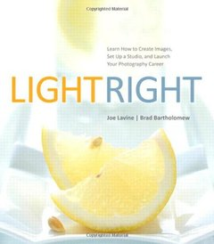 Light Right: Learn How to Create Images, Set Up a Studio, and Launch Your Photography Career (Paperback)-cover