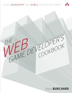 The Web Game Developer's Cookbook: Using JavaScript and HTML5 to Develop Games (Paperback)-cover