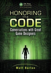 Honoring the Code: Conversations with Great Game Designers (Paperback)-cover