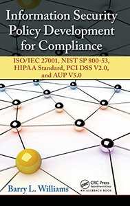 Information Security Policy Development for Compliance: ISO/IEC 27001, NIST SP 800-53, HIPAA Standard, PCI DSS V2.0, and AUP V5.0 (Hardcover)-cover