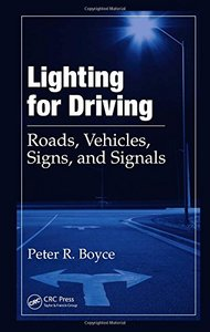 Lighting for Driving: Roads, Vehicles, Signs, and Signals (Hardcover)