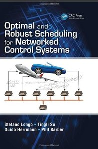 Optimal and Robust Scheduling for Networked Control Systems (Hardcover)-cover