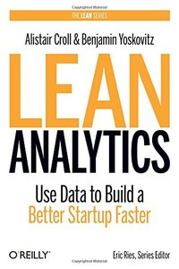 Lean Analytics: Use Data to Build a Better Startup Faster (Hardcover)-cover