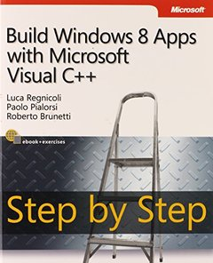 Build Windows 8 Apps with Microsoft Visual C++ Step by Step (Paperback)-cover