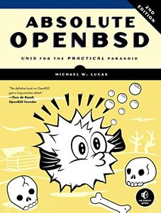 Absolute OpenBSD: UNIX for the Practical Paranoid, 2/e (Paperback)-cover