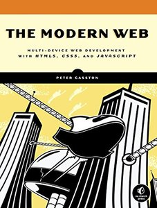 The Modern Web: Multi-Device Web Development with HTML5, CSS3, and JavaScript (Paperback)-cover