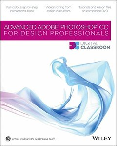 Advanced Photoshop CC for Design Professionals Digital Classroom (Paperback)-cover