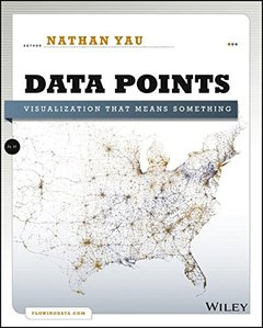 Data Points: Visualization That Means Something (Paperback)-cover