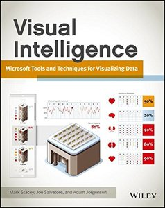 Visual Intelligence: Microsoft Tools and Techniques for Visualizing Data (Paperback)-cover