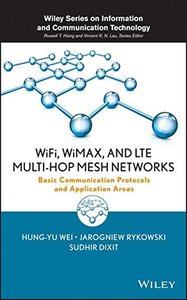 WiFi, WiMAX and LTE Multi-hop Mesh Networks: Basic Communication Protocols and Application Areas (Hardcover)