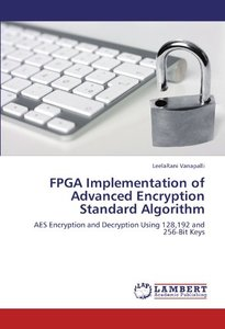 FPGA Implementation of Advanced Encryption Standard Algorithm: AES Encryption and Decryption Using 128,192 and 256-Bit Keys (Paperback)-cover