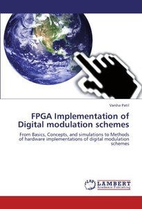 FPGA Implementation of Digital modulation schemes: From Basics, Concepts, and simulations to Methods of hardware implementations of digital modulation schemes (Paperback)-cover