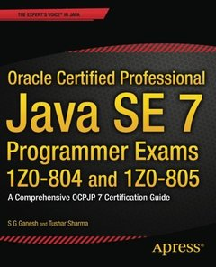 Oracle Certified Professional Java SE 7 Programmer Exams 1Z0-804 and 1Z0-805: A Comprehensive OCPJP 7 Certification Guide (Paperback)-cover