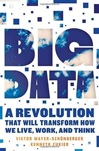 Big Data: A Revolution That Will Transform How We Live, Work, and Think (Hardcover)-cover