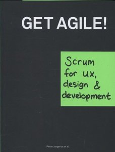 Get Agile!: Scrum for UX, Design & Development (Paperback)