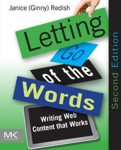 Letting Go of the Words: Writing Web Content that Works, 2/e (Paperback)-cover