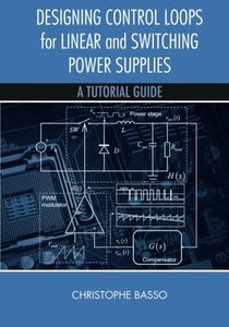 Designing Control Loops for Linear and Switching Power Supplies: A Tutorial Guide (Hardcover)-cover