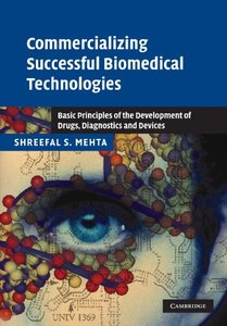 Commercializing Successful Biomedical Technologies: Basic Principles for the Development of Drugs, Diagnostics and Devices (Paperback)-cover