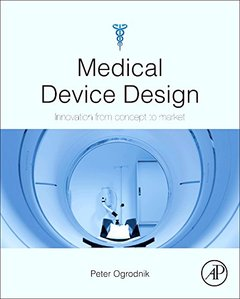 Medical Device Design: Innovation from concept to market (Hardcover)-cover