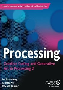 Processing: Creative Coding and Generative Art in Processing 2, 2/e (Paperback)
