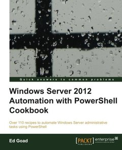 Windows Server 2012 Automation with PowerShell Cookbook (Paperback)-cover
