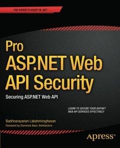 Pro ASP.NET Web API Security: Securing ASP.NET Web API (Paperback)