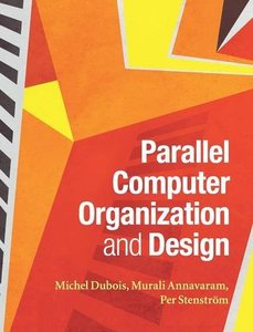 Parallel Computer Organization and Design (Hardcover)-cover