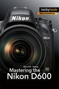 Mastering the Nikon D600 (Paperback)-cover