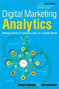 Digital Marketing Analytics: Making Sense of Consumer Data in a Digital World (Paperback)-cover