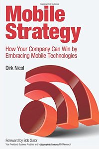 Mobile Strategy: How Your Company Can Win by Embracing Mobile Technologies (Paperback)-cover