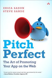 Pitch Perfect: The Art of Promoting Your App on the Web (Paperback)