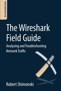 The Wireshark Field Guide: Analyzing and Troubleshooting Network Traffic (Paperback)-cover