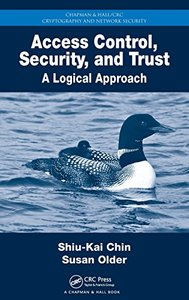 Access Control, Security, and Trust: A Logical Approach (Hardcover)
