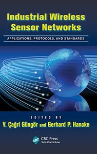 Industrial Wireless Sensor Networks: Applications, Protocols, and Standards (Hardcover)-cover