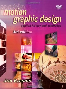 Motion Graphic Design: Applied History and Aesthetics, 3/e (Paperback)-cover