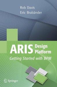 ARIS Design Platform: Getting Started with BPM (Paperback)