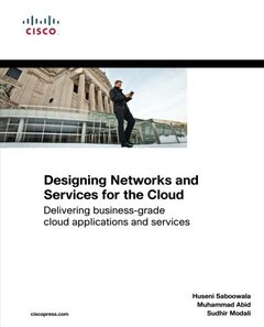 Designing Networks and Services for the Cloud: Delivering business-grade cloud applications and services (Paperback)-cover