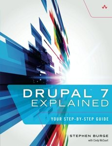 Drupal 7 Explained: Your Step-by-Step Guide (Paperback)-cover
