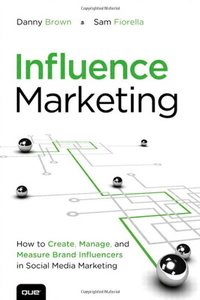 Influence Marketing: How to Create, Manage, and Measure Brand Influencers in Social Media Marketing (Paperback)-cover