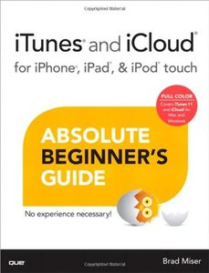 iTunes and iCloud for iPhone, iPad, & iPod touch Absolute Beginner's Guide (Paperback)-cover