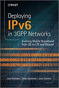 Deploying IPv6 in 3GPP Networks: Evolving Mobile Broadband from 2G to LTE and Beyond (Hardcover)-cover