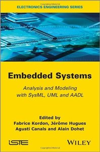 Embedded Systems: Analysis and Modeling with SysML, UML and AADL (Hardcover)