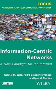 Information Centric Networks: A New Paradigm for the Internet (Hardcover)