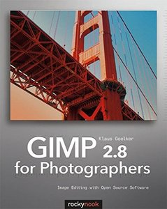 GIMP 2.8 for Photographers: Image Editing with Open Source Software (Paperback)