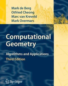 Computational Geometry: Algorithms and Applications, 3/e (Paperback)-cover